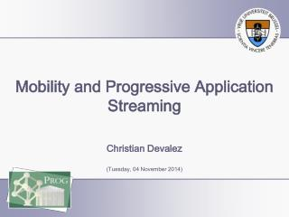 Mobility and Progressive Application Streaming