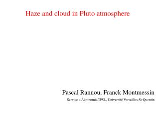 Haze and cloud in Pluto atmosphere