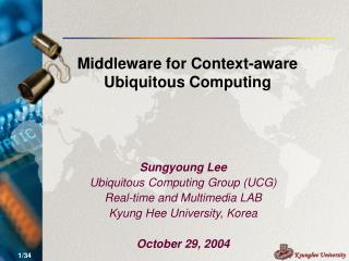 Middleware for Context-aw are Ubiquitous Computing