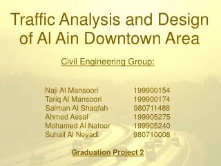 Traffic Analysis and Design of Al Ain Downtown Area