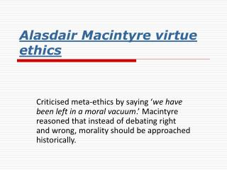 A lasdair Macintyre virtue ethics