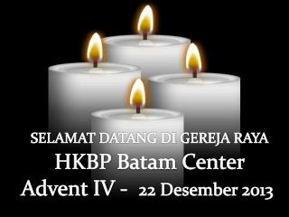 Advent IV -   22  Desember  2013