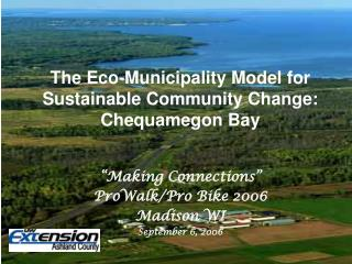 The Eco-Municipality Model for Sustainable Community Change:  Chequamegon Bay