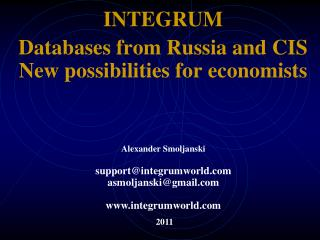 INTEGRUM Databases from Russia and CIS New possibilities for economists