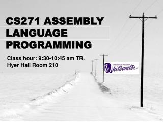 CS271 ASSEMBLY LANGUAGE PROGRAMMING