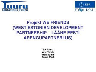 Projekt WE FRIENDS (WEST ESTONIAN DEVELOPMENT PARTNERSHIP – LÄÄNE EESTI ARENGUPARTNERLUS)
