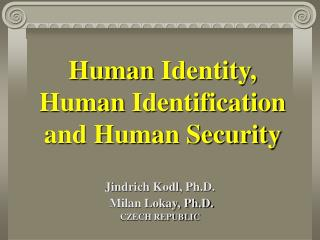 Human  Identity,  Human  Identification and Human Security