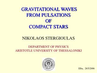 GRAVITATIONAL WAVES  FROM PULSATIONS OF COMPACT STARS