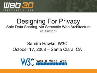 Designing For Privacy Safe Data Sharing, via Semantic Web Architecture (a sketch)