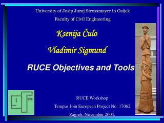 RUCE  Objectives and Tools