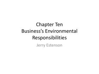 Chapter Ten Business's Environmental Responsibilities