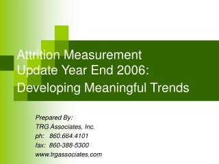 Attrition Measurement  Update Year End 2006: Developing Meaningful Trends