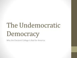 The Undemocratic Democracy