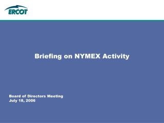 Briefing on NYMEX Activity