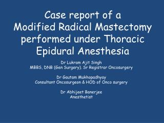 Case report of a  Modified Radical Mastectomy performed under Thoracic Epidural Anesthesia
