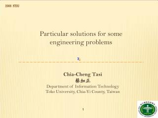 Particular solutions for some engineering problems