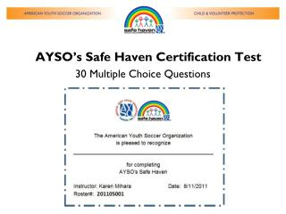 AYSO's Safe Haven Certification Test 30 Multiple Choice Questions