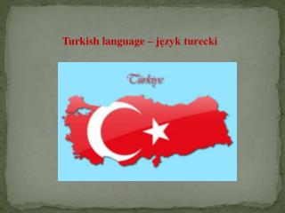 Turkish language – język turecki