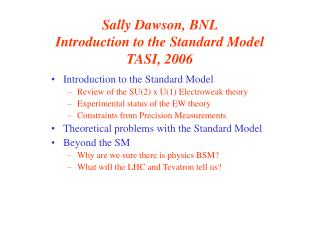 Sally Dawson, BNL Introduction to the Standard Model TASI, 2006