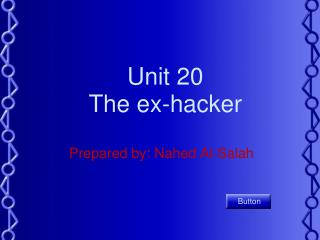 Unit 20 The ex-hacker