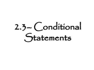 2.3– Conditional Statements