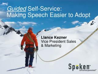 Guided  Self-Service: Making Speech Easier to Adopt