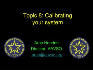Topic 8: Calibrating your system