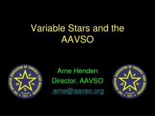 Variable Stars and the AAVSO