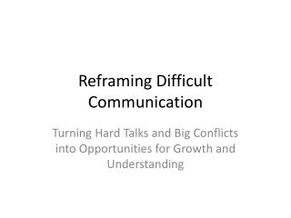 Reframing Difficult Communication