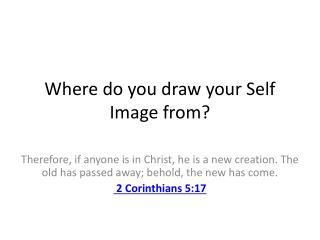 Where do you draw your Self Image from?