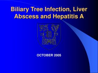 Biliary Tree Infection, Liver Abscess and Hepatitis A