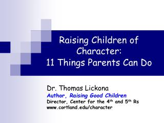 Raising Children of Character:  11 Things Parents Can Do