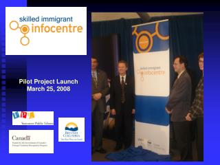 Pilot Project Launch  March 25, 2008