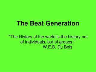 Who are the Beatniks? The Lost Generation – 50 ' s style