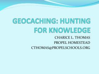 GEOCACHING: HUNTING FOR KNOWLEDGE