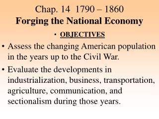 Chap. 14  1790 – 1860 Forging the National Economy