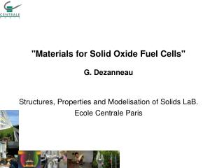 Materials for Solid Oxide Fuel Cells  G. Dezanneau   Structures, Properties and Modelisation of Solids LaB. Ecole Centra