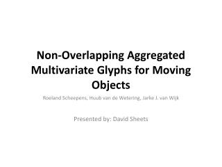 Non-Overlapping Aggregated Multivariate Glyphs for Moving Objects