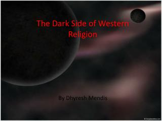The Dark Side of Western Religion