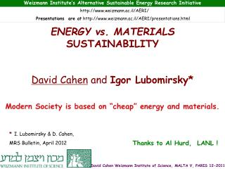 """Modern Society is based on  """" cheap """"  energy and materials."""