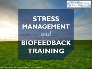 STRESS  MANAGEMENT BIOFEEDBACK  TRAINING