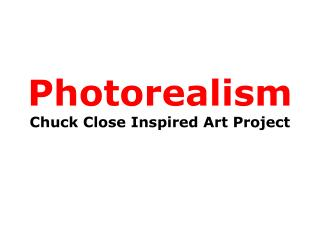 Photorealism Chuck Close Inspired Art Project