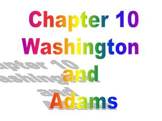 Chapter 10 Washington  and  Adams
