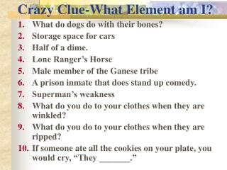 Crazy Clue-What Element am I?