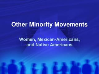 Other Minority Movements