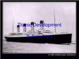 Titanic Development