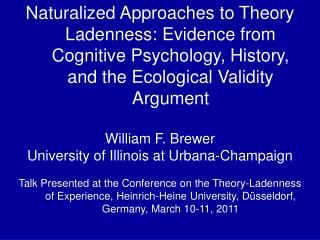 Overview of Talk The Problem of Theory Ladenness II.  Ecological Validity Argument