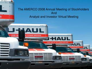 The AMERCO 2008 Annual Meeting of Stockholders  And Analyst and Investor Virtual Meeting