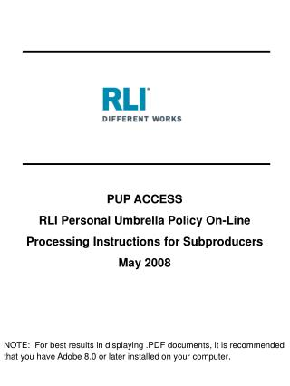 PUP ACCESS RLI Personal Umbrella Policy On-Line Processing Instructions for Subproducers May 2008