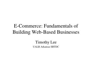 E-Commerce: Fundamentals of Building Web-Based Businesses